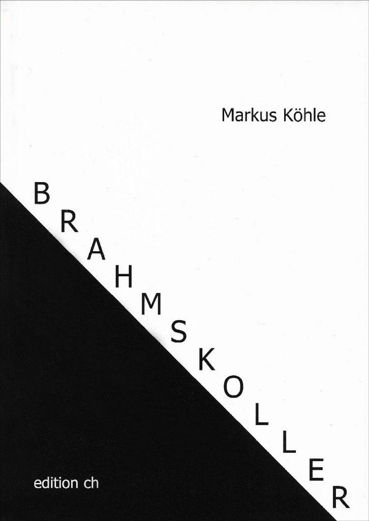 Cover Markus Köhle Brahmskoller