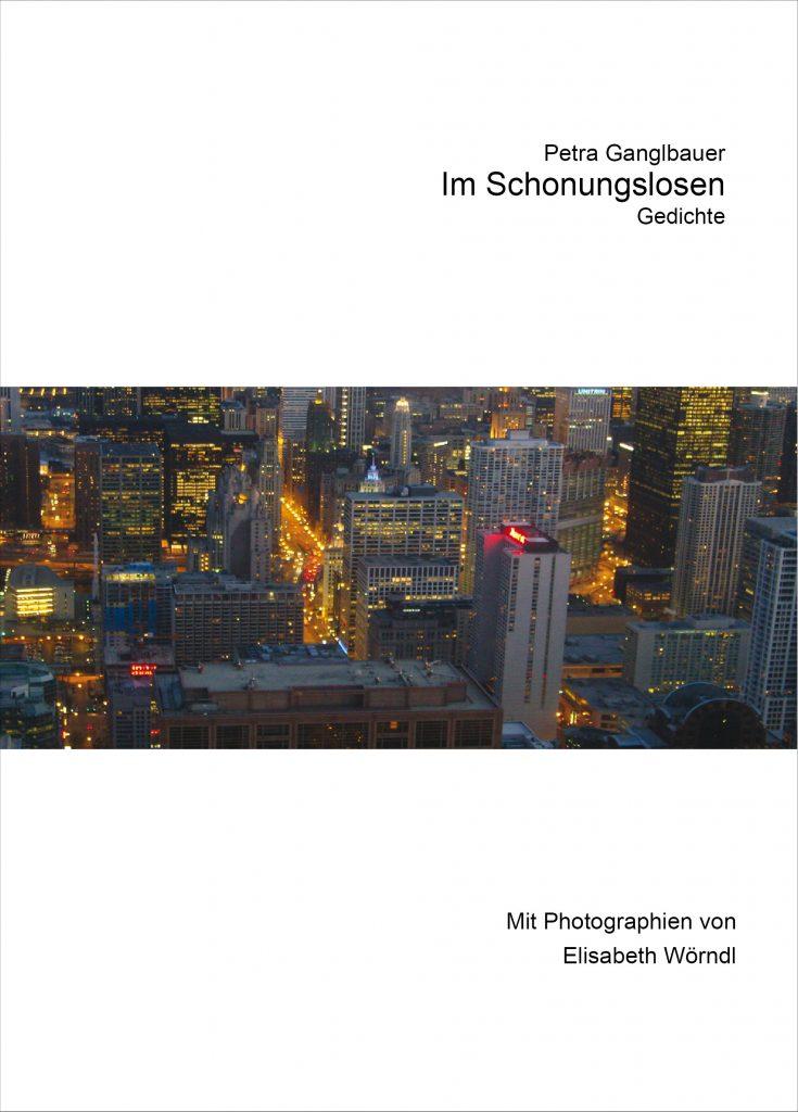Cover Petra Ganglbauer Im Schonungslosen mit Photographien von Elisabeth Wörndl