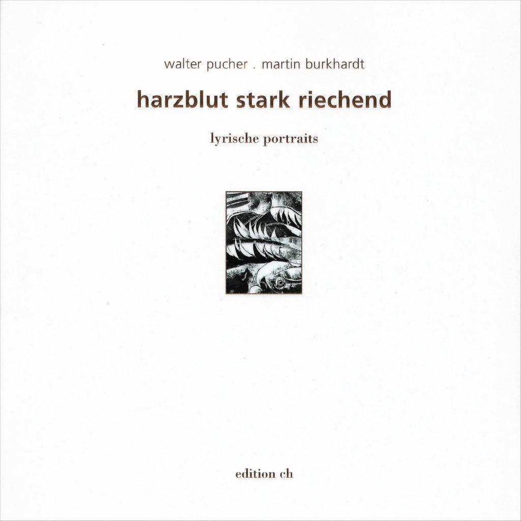 Cover Walter Pucher / Martin Burkhardt hartblut stark riechend lyrische portraits